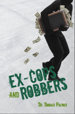 Ex Cops and Robbers